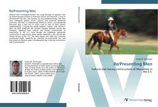 Bookcover of Re/Presenting Men