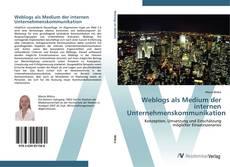 Couverture de Weblogs als Medium der internen Unternehmenskommunikation
