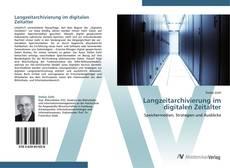 Langzeitarchivierung im digitalen Zeitalter的封面