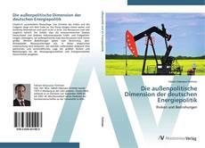 Borítókép a  Die außenpolitische Dimension der deutschen Energiepolitik - hoz