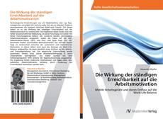 Buchcover von Die Wirkung der ständigen Erreichbarkeit auf die Arbeitsmotivation