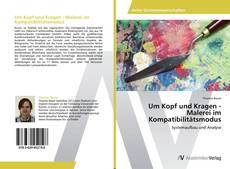 Bookcover of Um Kopf und Kragen - Malerei im Kompatibilitätsmodus