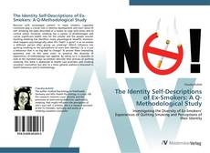 Bookcover of The Identity Self-Descriptions of Ex-Smokers: A Q-Methodological Study