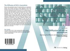 Bookcover of The Diffusion of GIS in Journalism