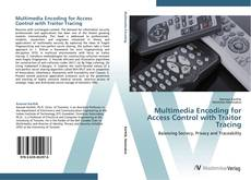 Bookcover of Multimedia Encoding for Access Control with Traitor Tracing