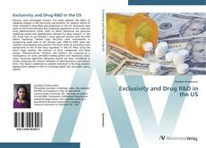 Bookcover of Exclusivity and Drug R&D in the US