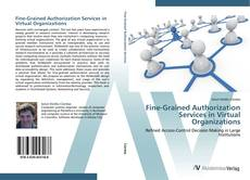 Bookcover of Fine-Grained Authorization Services in Virtual Organizations