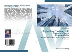 Bookcover of Reconciling Friedman with Corporate Social Responsibility
