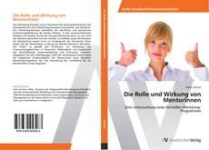 Bookcover of Die Rolle und Wirkung von MentorInnen