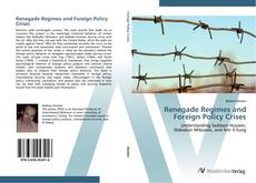 Portada del libro de Renegade Regimes and Foreign Policy Crises
