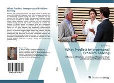Bookcover of What Predicts Interpersonal Problem-Solving
