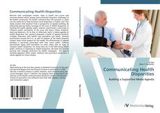 Bookcover of Communicating Health Disparities