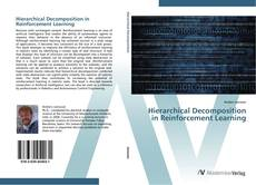 Bookcover of Hierarchical Decomposition in Reinforcement Learning