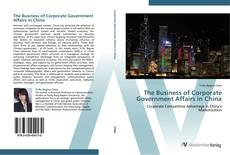Buchcover von The Business of Corporate Government Affairs in China
