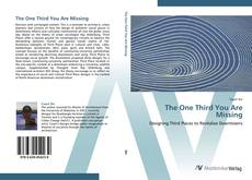 Bookcover of The One Third You Are Missing