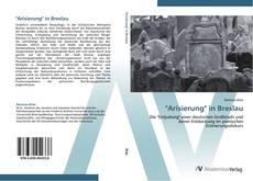 """Arisierung"" in Breslau kitap kapağı"