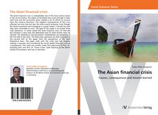 Bookcover of The Asian financial crisis