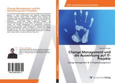 Bookcover of Change Management und die Auswirkung auf IT-Projekte