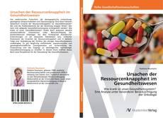 Couverture de Ursachen der Ressourcenknappheit im Gesundheitswesen