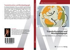 Transkulturation und Musikpädagogik kitap kapağı