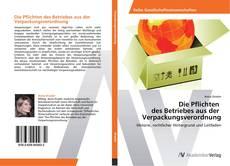 Buchcover von Die Pflichten des Betriebes aus der Verpackungsverordnung