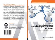 Copertina di Die Beeinflussung des Projektmanagements durch Netzwerke