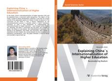 Bookcover of Explaining China`s Internationalization of Higher Education