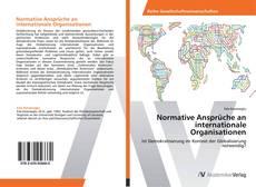 Buchcover von Normative Ansprüche an internationale Organisationen