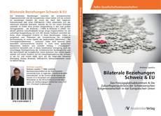 Bookcover of Bilaterale Beziehungen Schweiz & EU