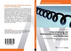 Portada del libro de Liberalisierung der Telekommunikation in West- und Osteuropa