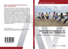 Sport und Bewegung in der Grund- bzw. Volksschule kitap kapağı