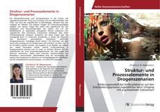 Bookcover of Struktur- und Prozesselemente in Drogenszenarien