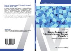 Bookcover of Degree Sequences of Triangulations of Convex Point Sets