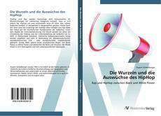 Buchcover von Die Wurzeln und die Auswüchse des HipHop