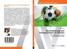 Buchcover von Die Etablierung von Teamsportligen als Marken