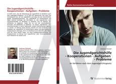 Die Jugendgerichtshilfe  - Kooperationen - Aufgaben   - Probleme kitap kapağı