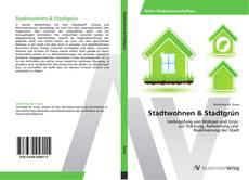 Portada del libro de Stadtwohnen & Stadtgrün