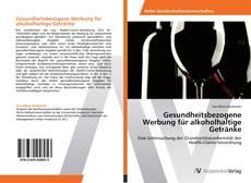 Capa do livro de Gesundheitsbezogene Werbung für alkoholhaltige Getränke