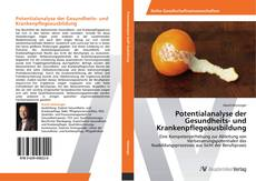 Bookcover of Potentialanalyse der Gesundheits- und Krankenpflegeausbildung