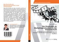 Bookcover of Der Kinotrailer als Marketinginstrument in der Filmwirtschaft