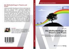 Portada del libro de Die Methodenfrage in Theorie und Praxis