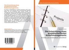 Обложка Die Entwicklung eines projektorientierten Kostenmanagements