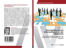Bookcover of Lösungsfokussierte Interventionen in der Mediation