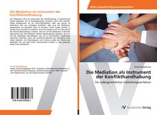 Bookcover of Die Mediation als Instrument der Konflikthandhabung