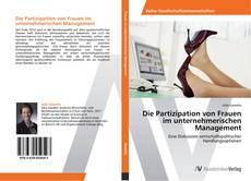 Portada del libro de Die Partizipation von Frauen im unternehmerischen Management