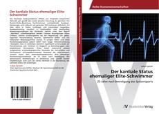 Bookcover of Der kardiale Status ehemaliger Elite-Schwimmer