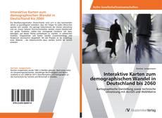 Portada del libro de Interaktive Karten zum demographischen Wandel in Deutschland bis 2060