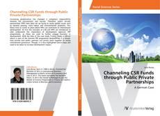 Couverture de Channeling CSR Funds through Public Private Partnerships
