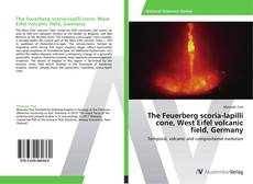 Bookcover of The Feuerberg scoria-lapilli cone, West Eifel volcanic field, Germany