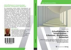 Bookcover of Schadfaktoren in Innenräumen - Erkennen, Analysieren, Bewerten